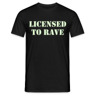 T-Shirts ~ Men's T-Shirt ~ Licensed to Rave