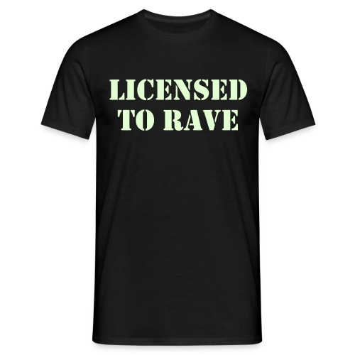 Licensed to Rave - Men's T-Shirt