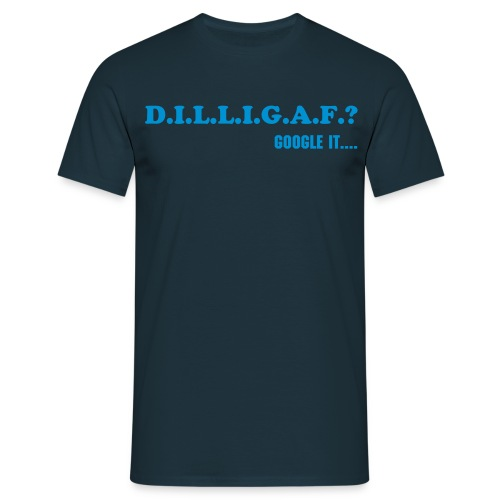 dilligaf? - Men's T-Shirt