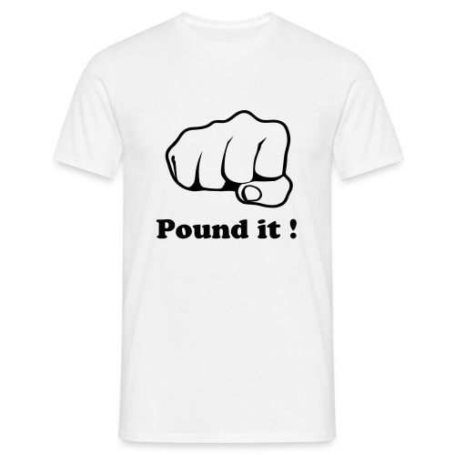 Pound it - Mannen T-shirt