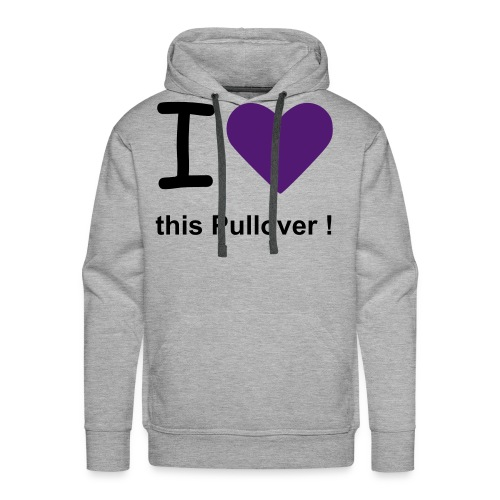 I LOVE THIS PULLOVER - Männer Premium Hoodie
