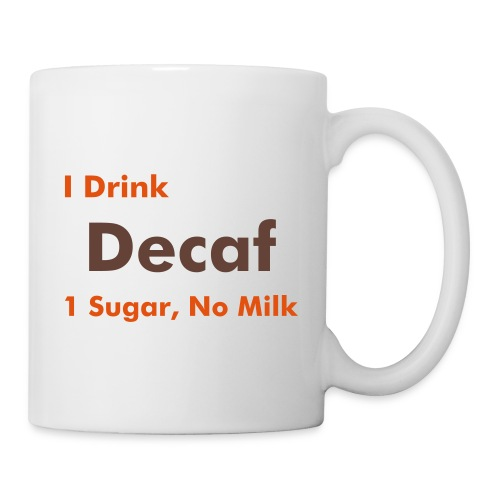 Work Mug - Decaf, 1 sugar, no milk - Mug