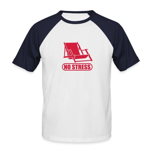 NO STRESS - Men's Baseball T-Shirt