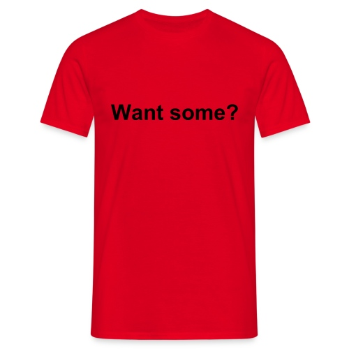 Want Some - Herre-T-shirt