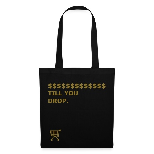 SHOP TILL YOU DROP - Tote Bag