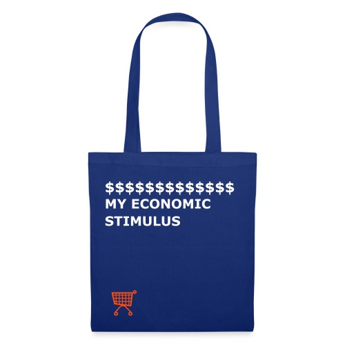 MY ECONOMIC STIMULUS PROGRAM - Tote Bag