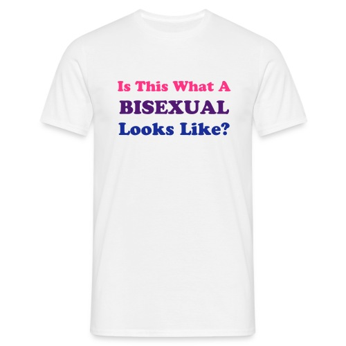 Is this what a bisexual looks like? - Men's T-Shirt