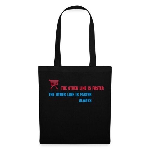 The Other Line is Faster - Tote Bag