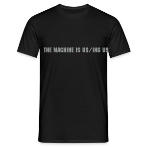 the machine is us/ing us - Men's T-Shirt