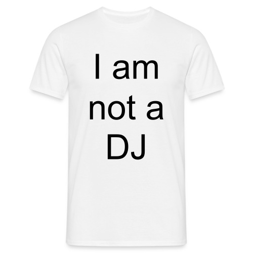 I am not a DJ - Mannen T-shirt