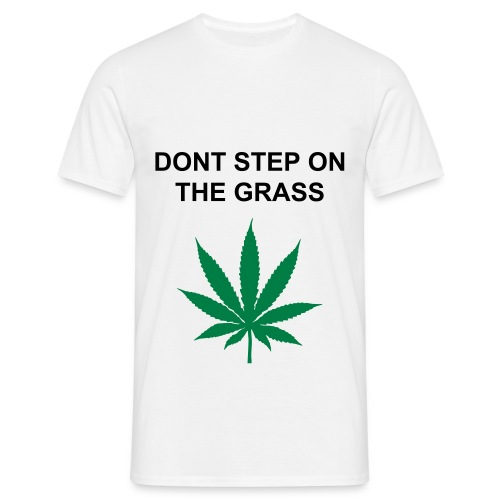 Dont Step On The Grass - Men's T-Shirt