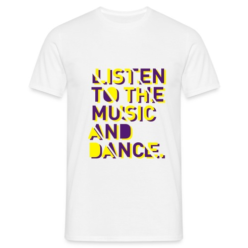 dance! - Männer T-Shirt
