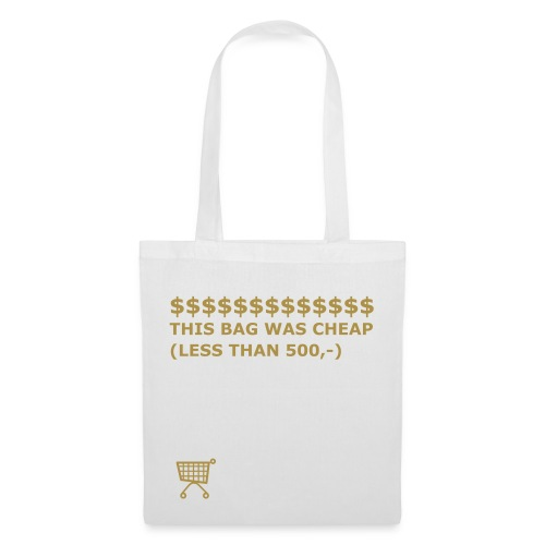 THIS BAG WAS CHEAP! - Tote Bag