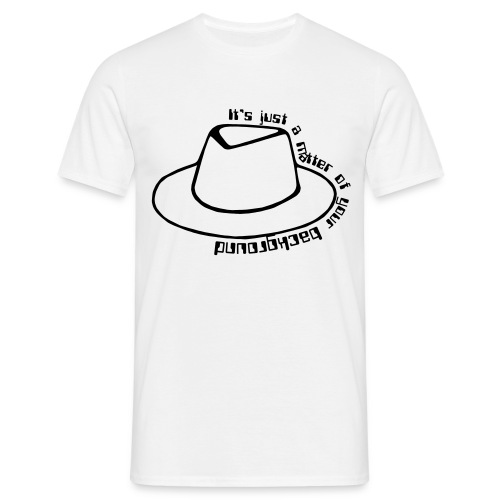 A matter of your background (whitehat edition) - Men's T-Shirt