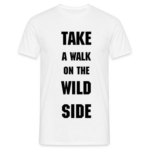 TAKE A WALK AT THE WILD SIDE - T-shirt herr