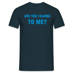 Are you talking to me? - Taxi Driver Tee - Men's T-Shirt