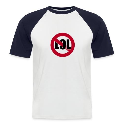 Nicht Lol - Männer Baseball-T-Shirt