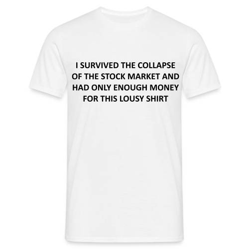I survived the collapse of the stock market - PrintShirt.at - Männer T-Shirt
