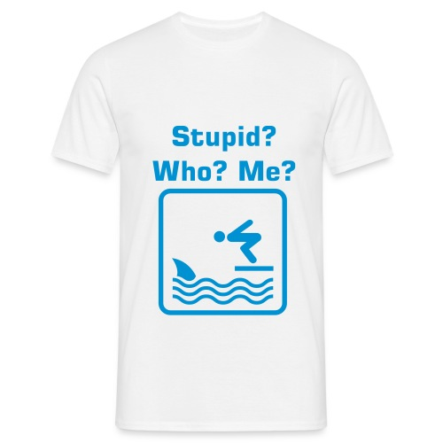 Stupid? Who? Me? - Herre-T-shirt
