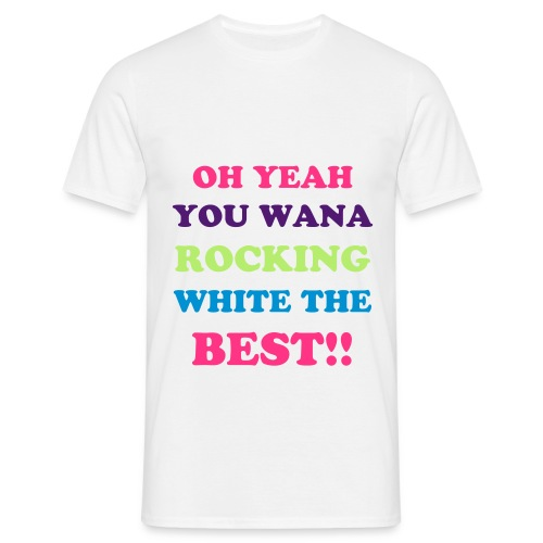 ROCKING WHIT THE BEST - Mannen T-shirt