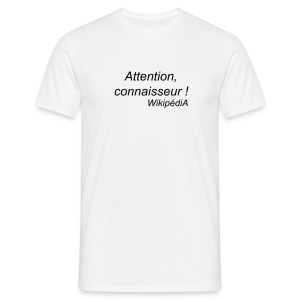 Attention, connaisseur - T-shirt Homme