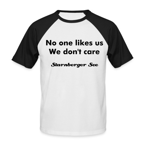 No one likes us - Männer Baseball-T-Shirt
