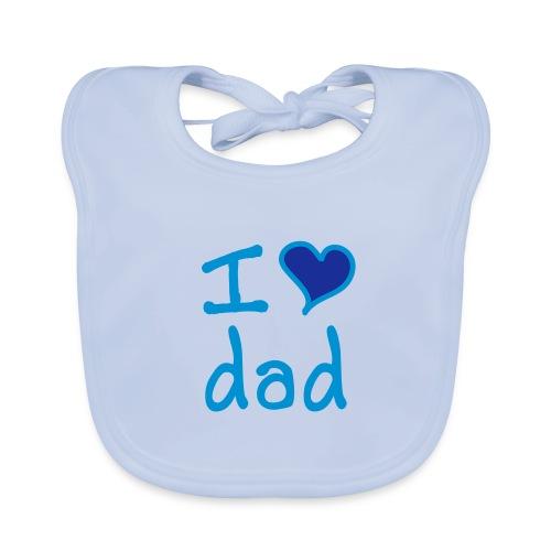 i love dad bib - Baby Organic Bib