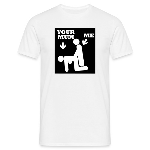 your mum & me - Men's T-Shirt