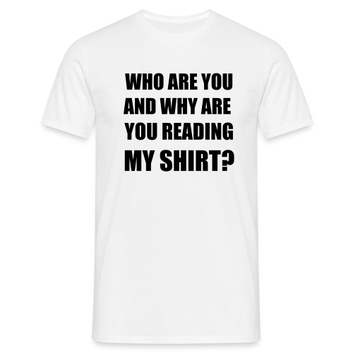 who are you? - Men's T-Shirt