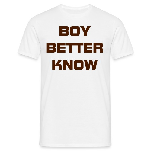 White Boy Better Know Mens T-Shirt - Men's T-Shirt