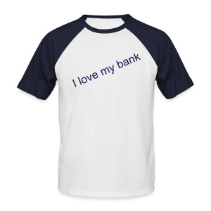 I love my bank ! - T-shirt baseball manches courtes Homme