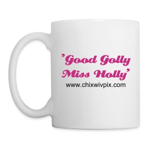 Good Golly - Official Holly Mug - Mug