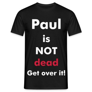 Paul is not dead T-shirt - Men's T-Shirt