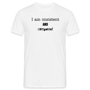 Consistent and complete - Männer T-Shirt