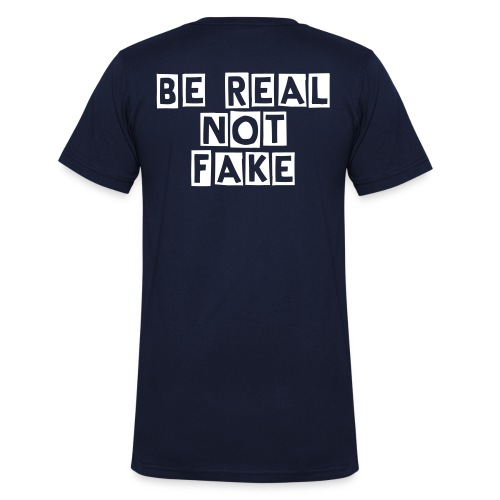 Be Real Not Fake - Men's Organic V-Neck T-Shirt by Stanley & Stella
