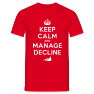 T-Shirts ~ Men's T-Shirt ~ Keep Calm and Manage Decline T-shirt