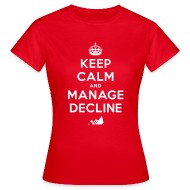 T-Shirts ~ Women's T-Shirt ~ Keep Calm and Manage Decline T-shirt