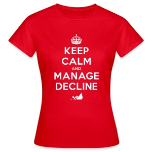 Keep Calm and Manage Decline T-shirt - Women's T-Shirt
