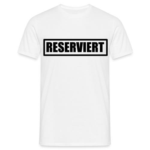RESERVIERT_1 - Männer T-Shirt