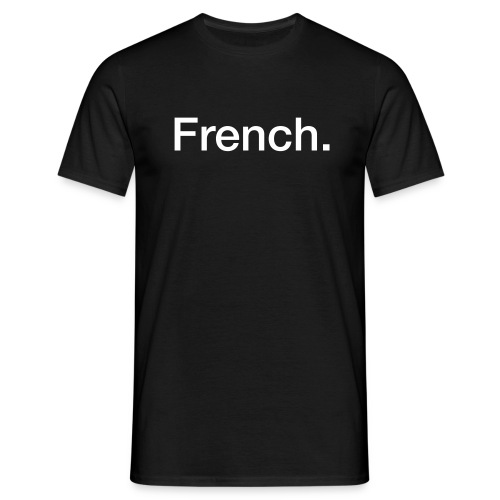 French - Männer T-Shirt