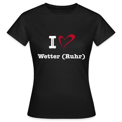 % SALE - I Love Wetter (Ruhr) - Frauen T-Shirt