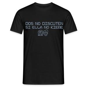 camiseta dos no discuten si ella no kiere - Camiseta hombre