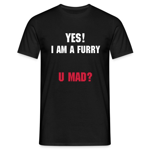 Yes! I am a furry. U MAD? - Men's T-Shirt