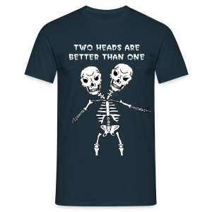 Two Heads Are Better Than One. - Men's T-Shirt