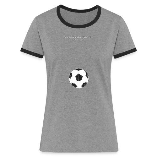 Fussball verschluckt - Frauen Kontrast-T-Shirt