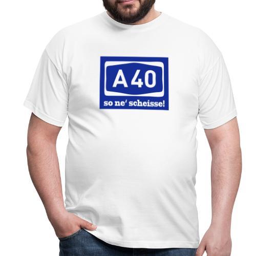 A 40 - so ne' scheisse! - Männer T-Shirt klassisch - Männer T-Shirt