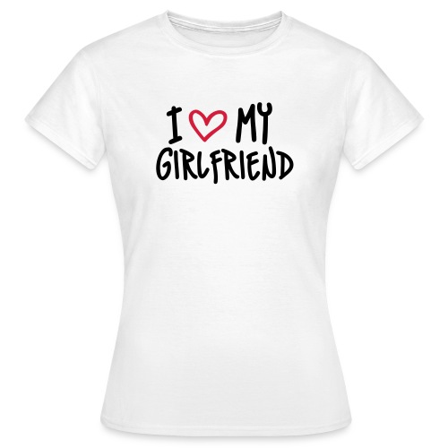 I HEART MY GIRLFRIEND Female Tee - Women's T-Shirt