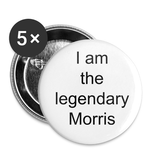 I am the legendary Morris : Big Badge - Buttons large 56 mm