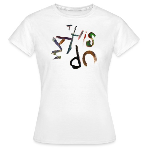 This Way Up - Women's T-Shirt