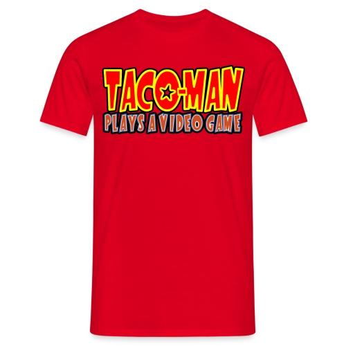 TACO-MAN PLAYS - Men's T-Shirt